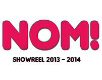 Showreel '13-'14 / NOM!