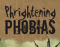 Phrightening PhobIas