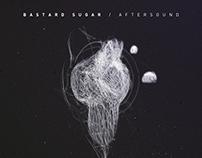 Bastard Sugar / Aftersound