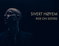 Sivert Høyem - Ride On Sisters
