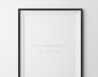 Go minimal or go home - Poster design