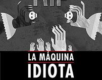 Afiche Play: La Maquina Idiota