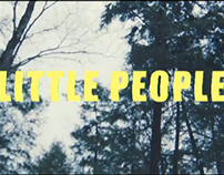 """Little People"" Music Video"