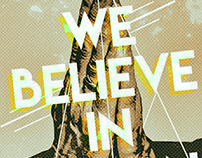 We Just Believe In...