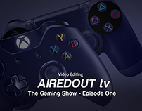 AiredOut Tv Episode One - Gaming