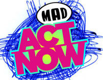 MAD - ACT NOW