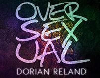 """Dorian Reland – """"Oversexual"""""""