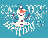 Frozen - Some people are worth melting for