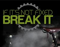 IF ITS NOT FIXED BREAK IT