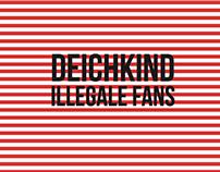 DEICHKIND-ILLEGALE FANS