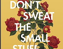 DON'T SWEAT THE SMALL STUFF | Floral Typography Poster