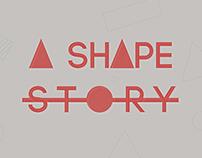 A Shape Story
