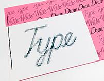 Type Type Type Write Write Write Draw Draw Draw