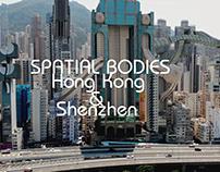 SPATIAL BODIES: HONG KONG & SHENZHEN