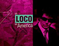 Un Loco en America