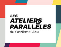 Acte Zéro / Les ateliers parallèles du Onzième Lieu