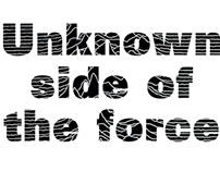 Unknown side of the force