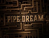 Pipe Dream Signage Design
