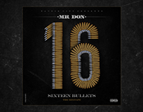 Mr. Don - 16 Bullets Mixtape [Official Covers]