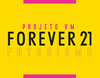 "Projeto Vitrine | FOREVER 21 ""Futurismo"""