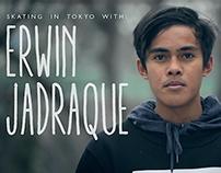 Skating in Tokyo with: ERWIN JADRAQUE