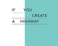If You Create A Highway