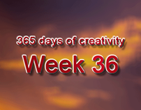 365 days of creativity/art - Week 36