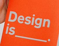 Design is _______ .