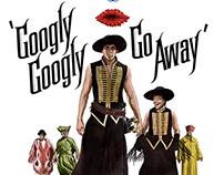 Googly, Googly, Go Away!