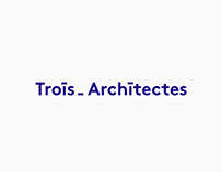 TROIS ARCHITECTES | Branding & website