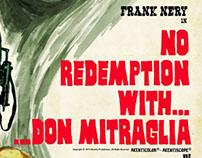 NO REDEMPTION WITH... DON MITRAGLIA (Domenico Montixi)