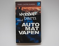 "Book Cover ""Mobbade Barn med Automatvapen"""