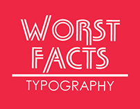 Worst Facts | Typography