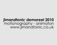 Jimandtonic Demoreel 2010