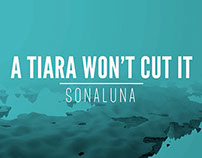 A Tiara Won't Cut It - music video for SONALUNA