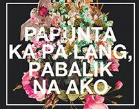 """""""Papunta Ka Pa Lang, Pabalik Na Ako"""" Poster"""