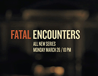 Fatal Encounters - Promo
