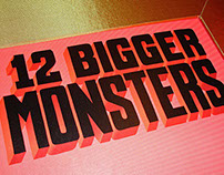 12 Bigger Monsters