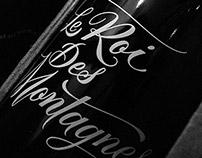 """""""Le Roi Des Montagnes""""—Wine Lettering"""