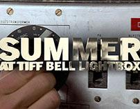 SUMMER at TIFF BELL LIGHTBOX