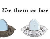 Use Them or Lose Them
