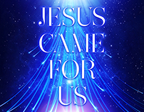 Jesus Came For Us - Christmas Poster 2013