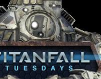 Titanfall Tuesdays