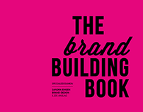 Synopsis: The Brand Building Book (Danish). 2014.