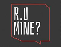 R. U MINE?