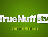 TrueNuff.tv Special Feature Bumper 2012