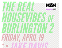 Real Housevibes of Burlington 2 (2K Deep) - 19 Apr 2013