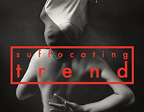 Suffocating Trend