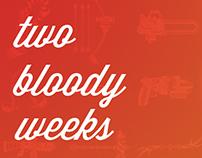 Two Bloody Weeks (2011 - 2014)
