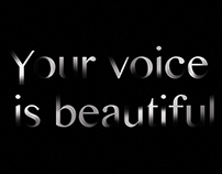 Your voice is beautiful.